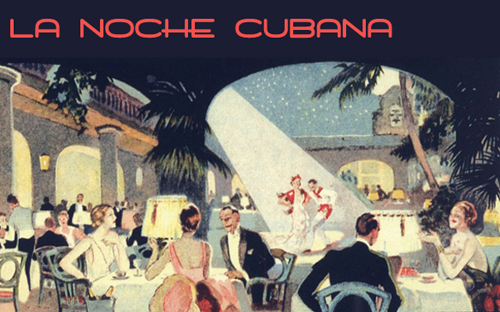 "Here Comes Havana! :: ""La Noche Cubana"" tickets still available!"