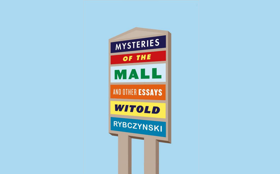 Mysteries of the Mall: Book Talk & Signing with Witold Rybczynski
