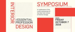 Interior Design: The Essential Profession Symposium October 7 2016