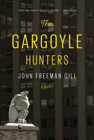 The Gargoyle Hunters  An evening with author John Freeman Gill