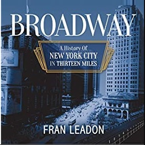"""Broadway: A History of New York City in Thirteen Miles"": LW! Author's Talk with Fran Leadon"
