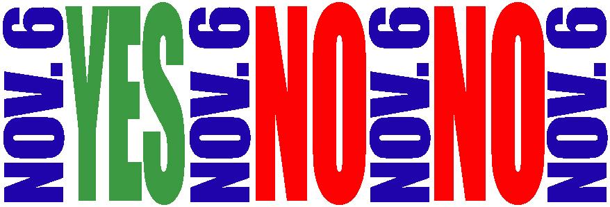 November 6: YES, NO, NO!