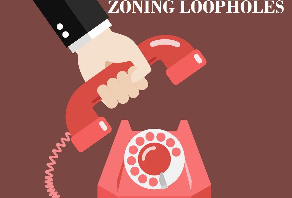 CALL & BE HEARD! Call to End a Zoning Loophole