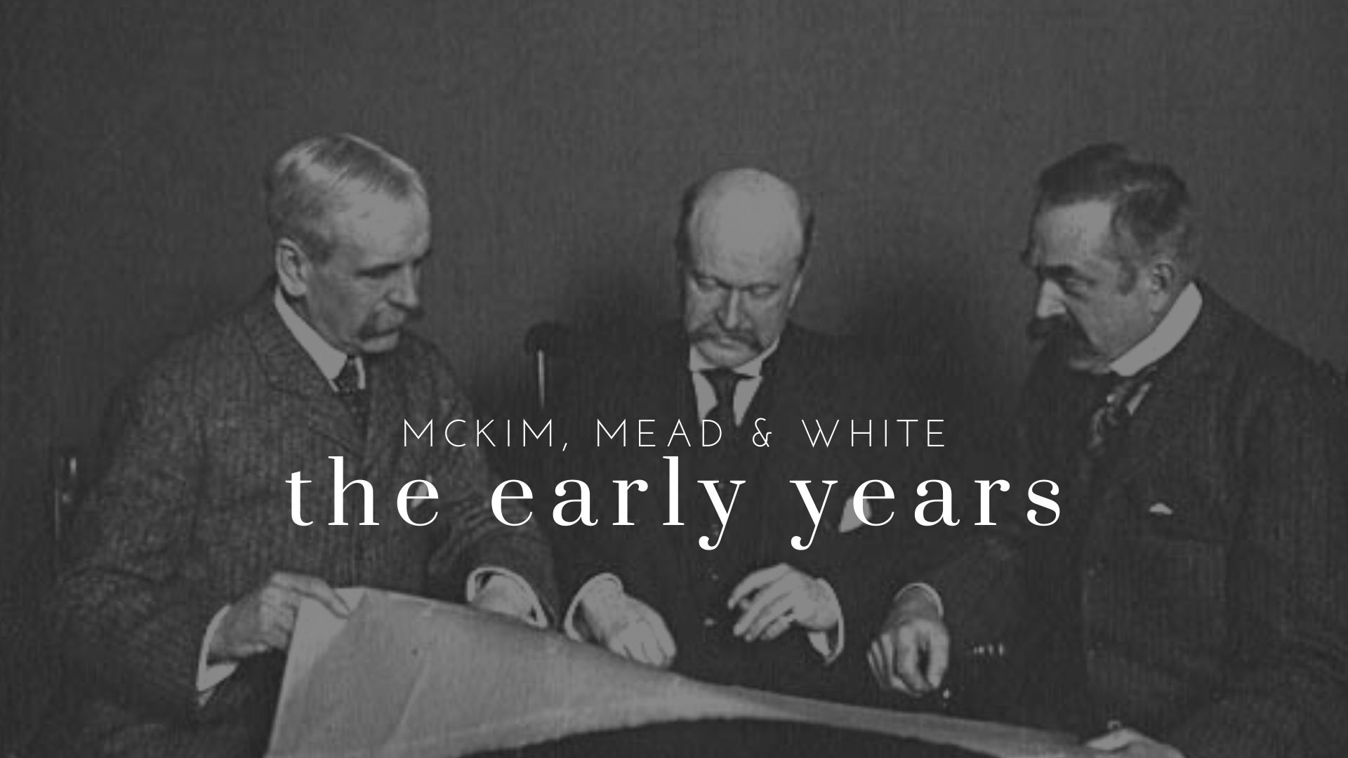 McKim, Mead & White: The Early Years